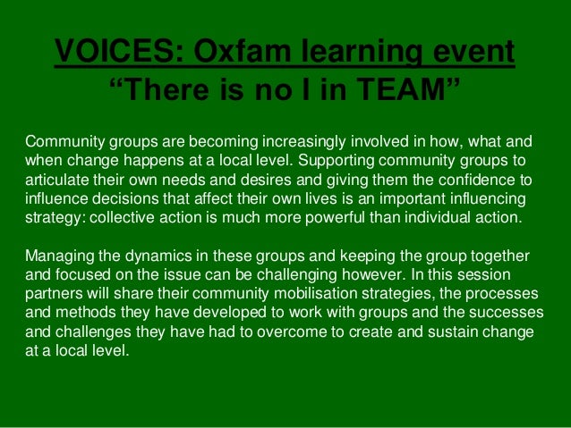 "VOICES: Oxfam learning event       ""There is no I in TEAM""Community groups are becoming increasingly involved in how, what..."