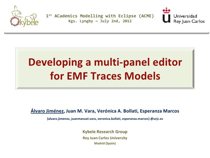 1st ACademics Modelling with Eclipse (ACME)                     Kgs. Lyngby ~ July 2nd, 2012Developing a multi-panel edito...