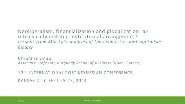 Neoliberalism, financialization and globalization: an  intrinsically instable institutional arrangement?  Lessons f rom Mi...