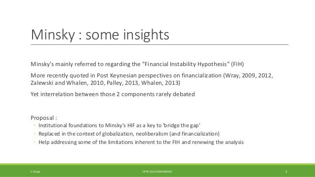 """Minsky : some insights  Minsky's mainly referred to regarding the """"Financial Instability Hypothesis"""" (FIH)  More recently ..."""