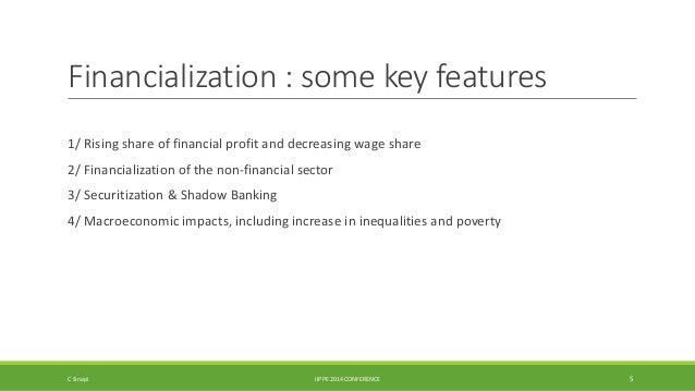 Financialization : some key features  1/ Rising share of financial profit and decreasing wage share  2/ Financialization o...