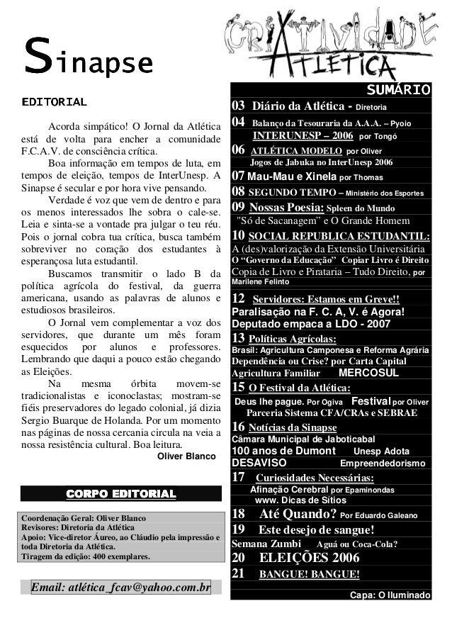 Acorda simpático! O Jornal da Atlética está de volta para encher a comunidade F.C.A.V. de consciência crítica. Boa informa...
