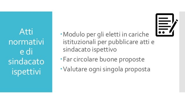 Atti normativi e di sindacato ispettivi Modulo per gli eletti in cariche istituzionali per pubblicare atti e sindacato is...