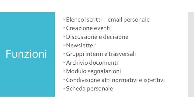 Funzioni Elenco iscritti – email personale Creazione eventi Discussione e decisione Newsletter Gruppi interni e trasv...