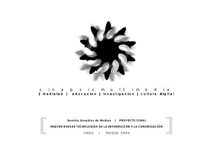 s i n a p s i s m u l t i m e d i a[ medialab ]     educacion | investigacion | cultura digital[                          ...