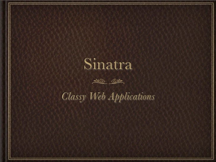 SinatraClassy Web Applications
