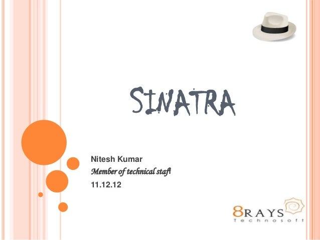 SINATRANitesh KumarMember of technical staff11.12.12