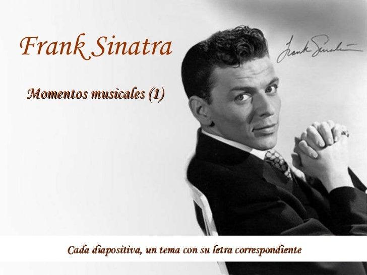 Cada diapositiva, un tema con su letra correspondiente Frank Sinatra Momentos musicales (1)