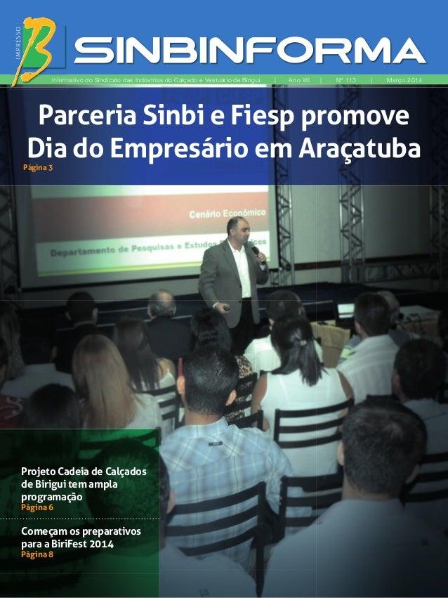 Projeto Cadeia de Calçados de Birigui tem ampla programação Página 6 Começam os preparativos para a BiriFest 2014 Página 8...