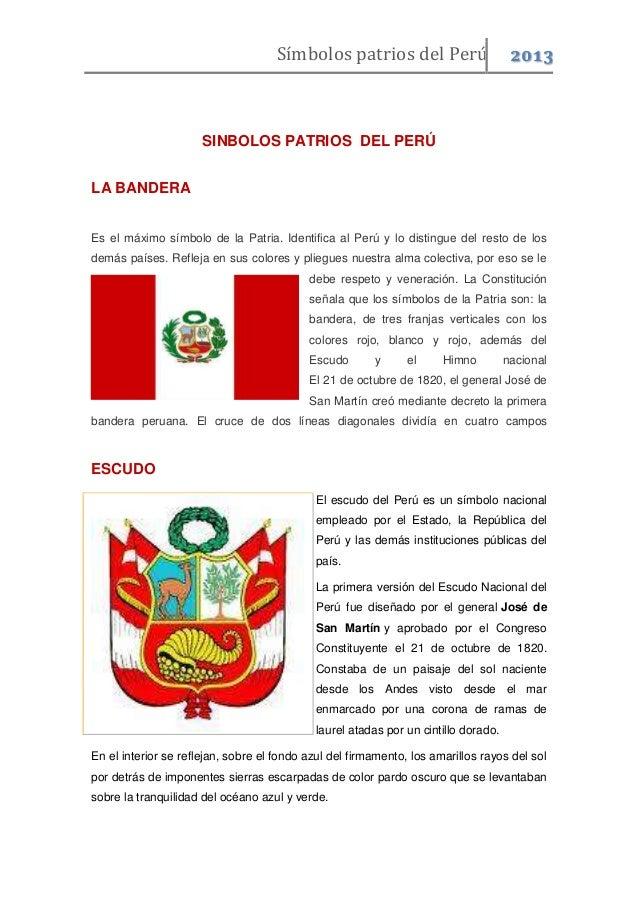 Símbolos patrios del Perú  2013  SINBOLOS PATRIOS DEL PERÚ LA BANDERA Es el máximo símbolo de la Patria. Identifica al Per...