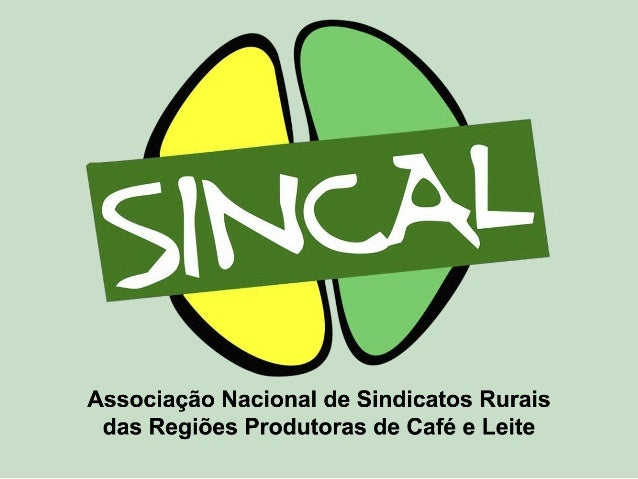 AM/LVD/SINCAL-02/17 Histórico da SINCAL A SINCAL – Associação Nacional de Sindicatos Rurais das Regiões Produtoras de Café...