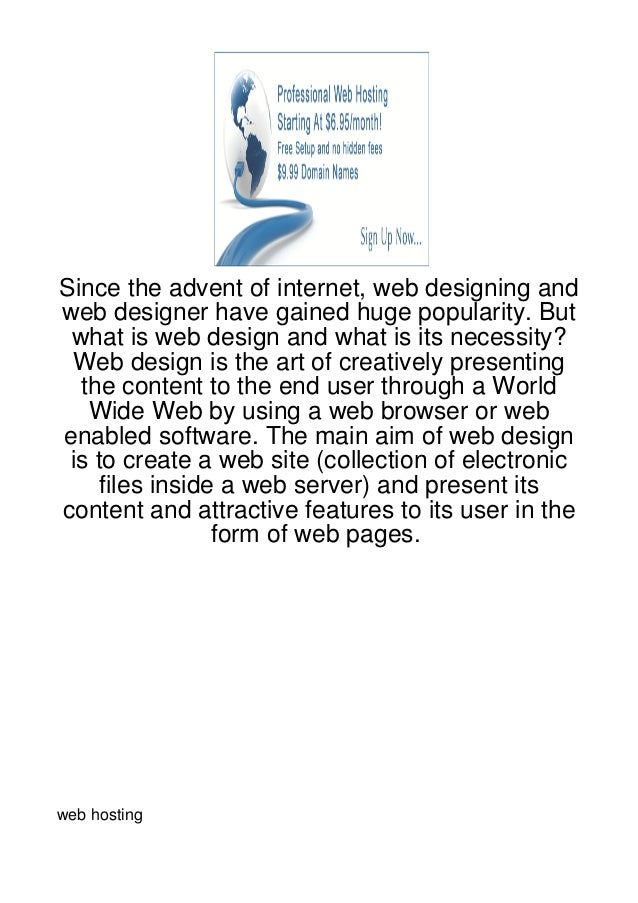Since the advent of internet, web designing andweb designer have gained huge popularity. But what is web design and what i...
