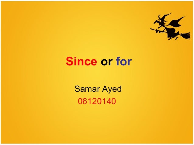 Since or for Samar Ayed 06120140