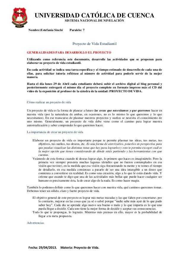 UNIVERSIDAD CATÓLICA DE CUENCASISTEMA NACIONAL DE NIVELACIÓNNombre:Estefanía Sinchi Paralelo: 7Fecha: 29/04/2013. Materia:...