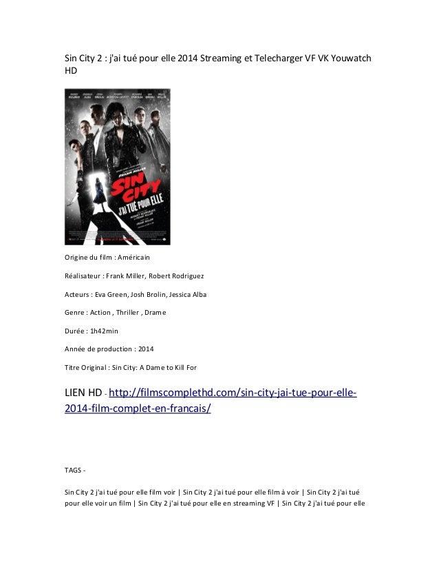 Sin City 2 : j'ai tué pour elle 2014 Streaming et Telecharger VF VK Youwatch  HD  Origine du film : Américain  Réalisateur...