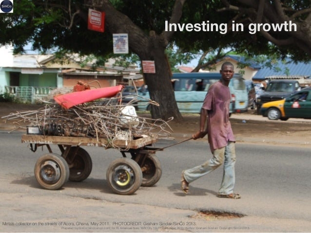 Investing in growth  Metals collector on the streets of Accra, Ghana, May 2011. PHOTOCREDIT: Graham Sinclair/SinCo 2013. P...