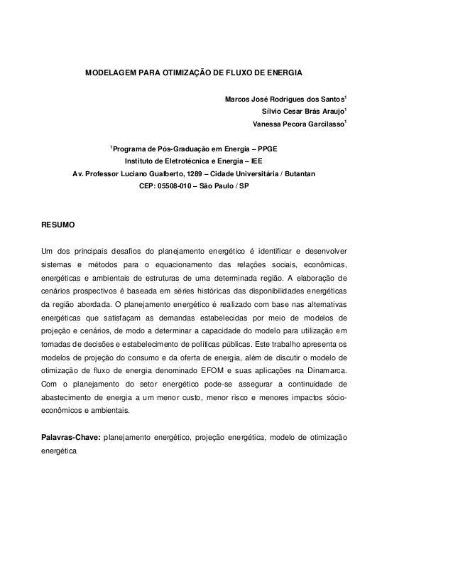 MODELAGEM PARA OTIMIZAÇÃO DE FLUXO DE ENERGIAMarcos José Rodrigues dos Santos1Sílvio Cesar Brás Araujo1Vanessa Pecora Garc...