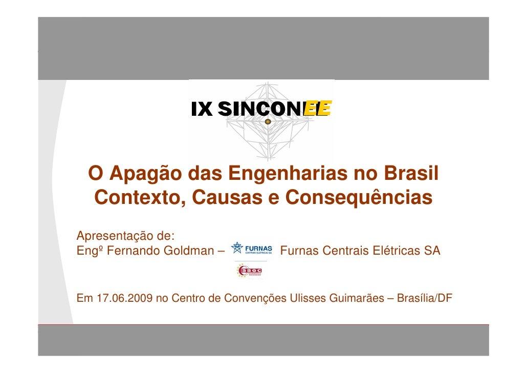 O Apagão das Engenharias no Brasil        Contexto, Causas e Conseqüências            O Apagão das Engenharias no Brasil  ...