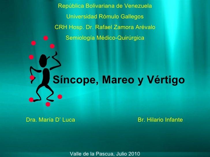 Sincope, Mareo y Vértigo.  Hosp. Dr. Rafael Zamora Arévalo. Hilario Infante Valle de la Pascua.