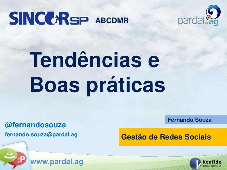 ABCDMR        Tendências e        Boas práticas                                          Fernando Souza@fernandosouzaferna...