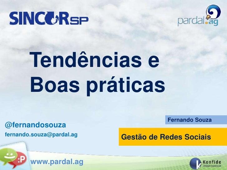 Tendências e        Boas práticas                                      Fernando Souza@fernandosouzafernando.souza@pardal.a...