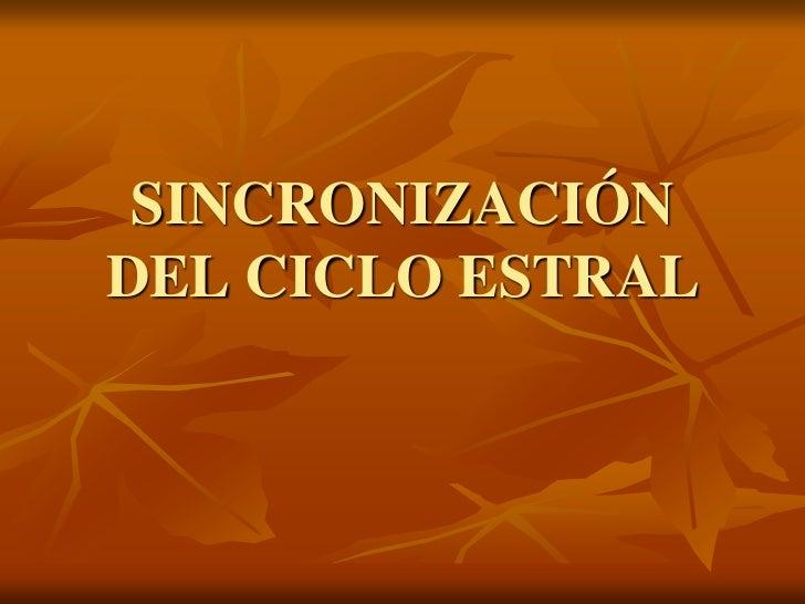 SINCRONIZACIÓNDEL CICLO ESTRAL