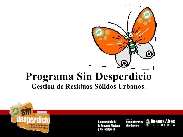 Programa Sin Desperdicio Gestión de Residuos Sólidos Urbanos .
