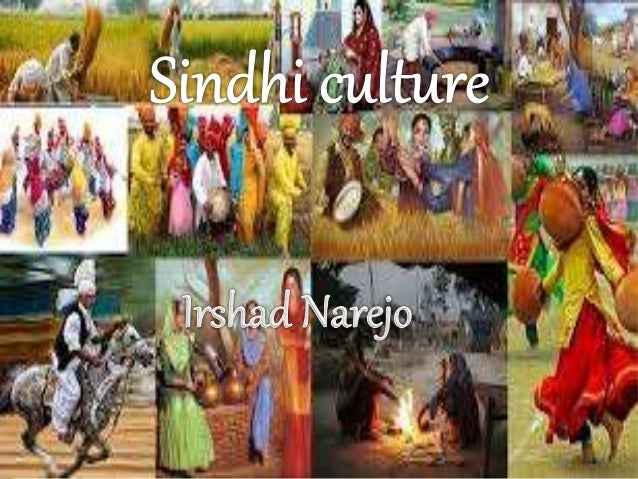 culture sindhi people 1 sindhi culture by: sindhi people every culture teaches the common values of the society and religion, the sindhi culture is also rich of all those values.