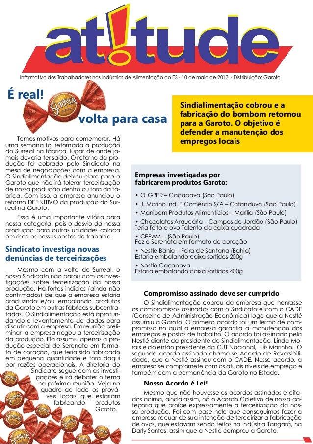 Informativo dos Trabalhadores nas Indústrias de Alimentação do ES - 10 de maio de 2013 - Distribuição: GarotoMesmo com a v...