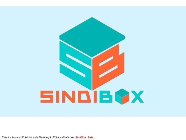 Este é o Material Publicitário da Distribuição Pública Direta pela SindiBox Ltda.