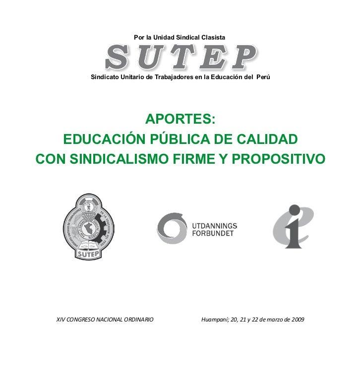Aportes: Educación pública de calidad con sindicalismo firme y propositivo                          Por la Unidad Sindical...