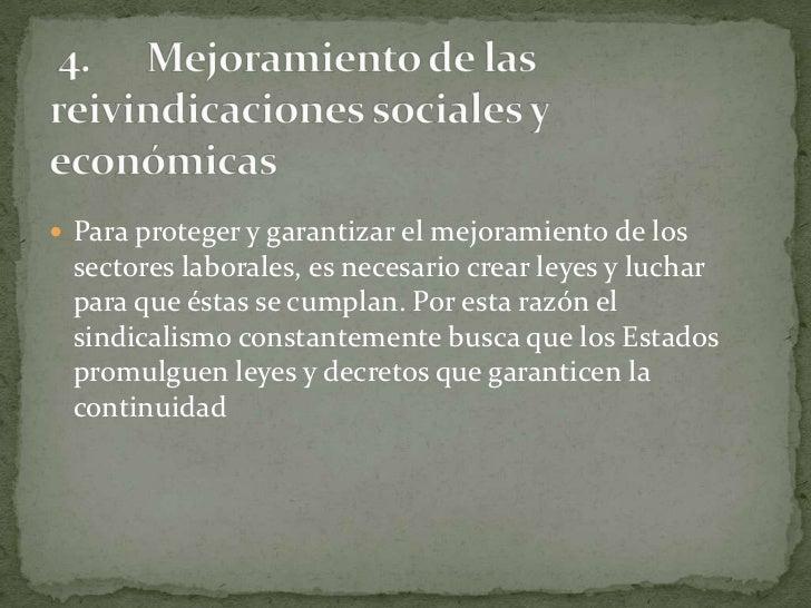 4.Mejoramiento de las reivindicaciones sociales y económicas<br />Para proteger y garantizar el mejoramiento de los ...