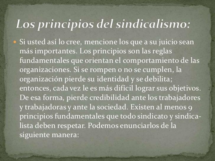 Si usted así lo cree, mencione los que a su juicio sean más importantes. Los principios son las reglas fundamentales que o...