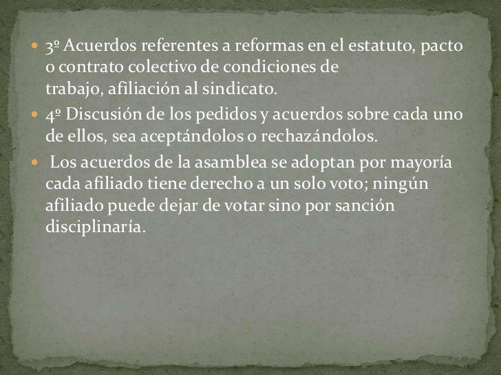 3º Acuerdos referentes a reformas en el estatuto, pacto o contrato colectivo de condiciones de trabajo, afiliación al sind...