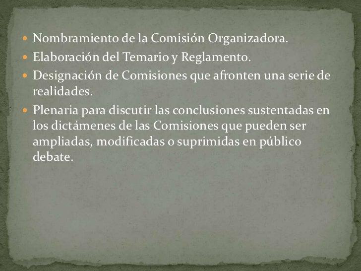 Nombramiento de la Comisión Organizadora.<br />Elaboración del Temario y Reglamento.<br />Designación de Comisiones que af...