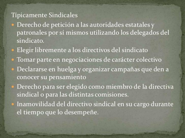 Típicamente Sindicales<br />Derecho de petición a las autoridades estatales y patronales por sí mismos utilizando los dele...