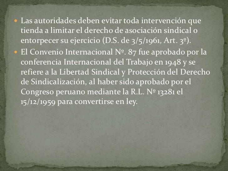Las autoridades deben evitar toda intervención que tienda a limitar el derecho de asociación sindical o entorpecer su ejer...