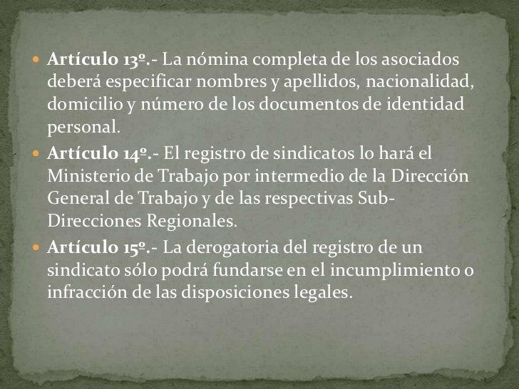 Artículo 13º.- La nómina completa de los asociados deberá especificar nombres y apellidos, nacionalidad, domicilio y númer...