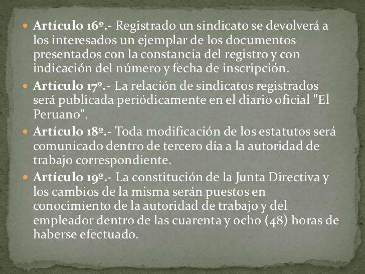 Artículo 16º.- Registrado un sindicato se devolverá a los interesados un ejemplar de los documentos presentados con la con...