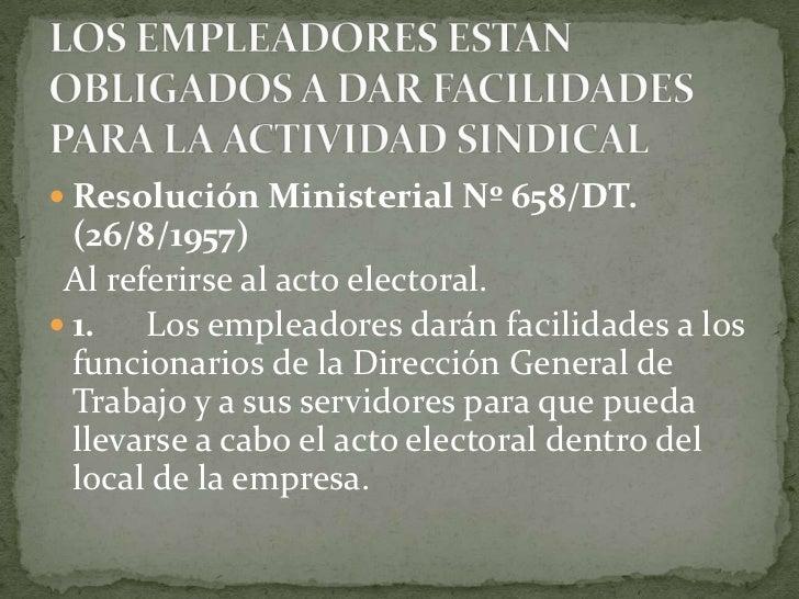 LOS EMPLEADORES ESTAN OBLIGADOS A DAR FACILIDADES PARA LA ACTIVIDAD SINDICAL<br />Resolución Ministerial Nº 658/DT. (26/8/...