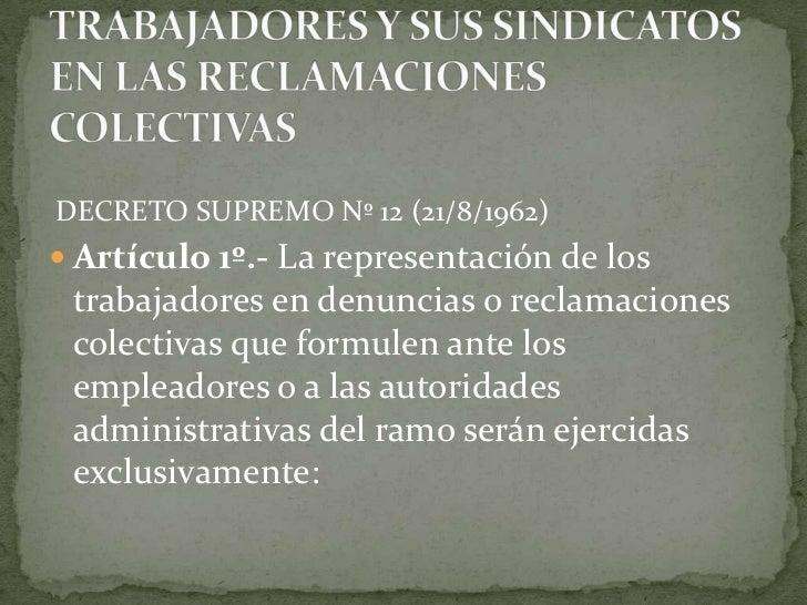 REPRESENTACIÓN DE LOS TRABAJADORES Y SUS SINDICATOS EN LAS RECLAMACIONES COLECTIVAS<br /> DECRETO SUPREMO Nº 12(21/8/1962)...