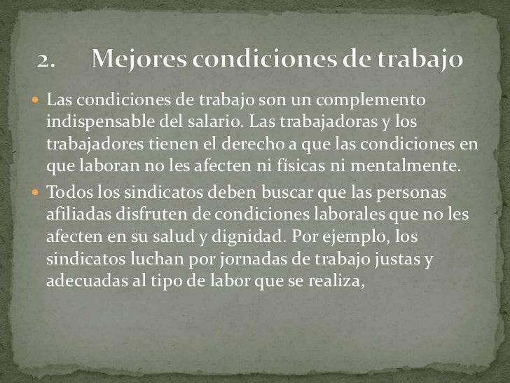 Las condiciones de trabajo son un complemento indispensable del salario. Las trabajadoras y los trabajadores tienen el der...