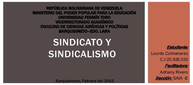 SINDICATO Y SINDICALISMO REPÚBLICA BOLIVARIANA DE VENEZUELA MINISTERIO DEL PODER POPULAR PARA LA EDUCACIÓN UNIVERSIDAD FER...