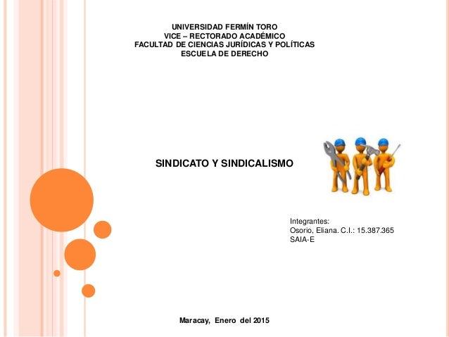 UNIVERSIDAD FERMÍN TORO VICE – RECTORADO ACADÉMICO FACULTAD DE CIENCIAS JURÍDICAS Y POLÍTICAS ESCUELA DE DERECHO SINDICATO...