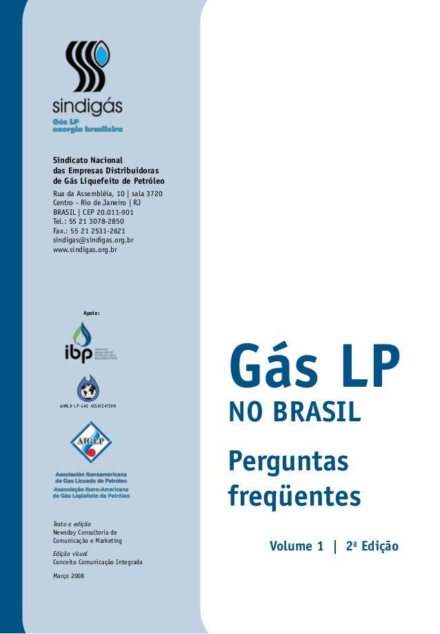 Gás LP NO BRASIL Sindicato Nacional das Empresas Distribuidoras de Gás Liquefeito de Petróleo Rua da Assembléia, 10 | sala...