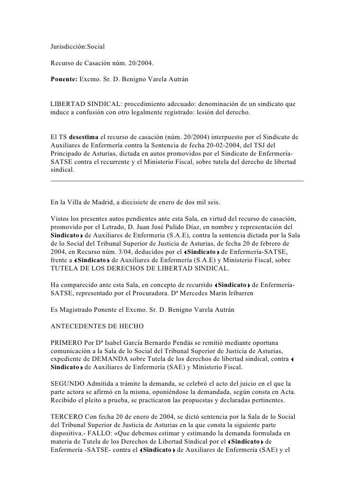Jurisdicción:Social  Recurso de Casación núm. 20/2004.  Ponente: Excmo. Sr. D. Benigno Varela Autrán   LIBERTAD SINDICAL: ...