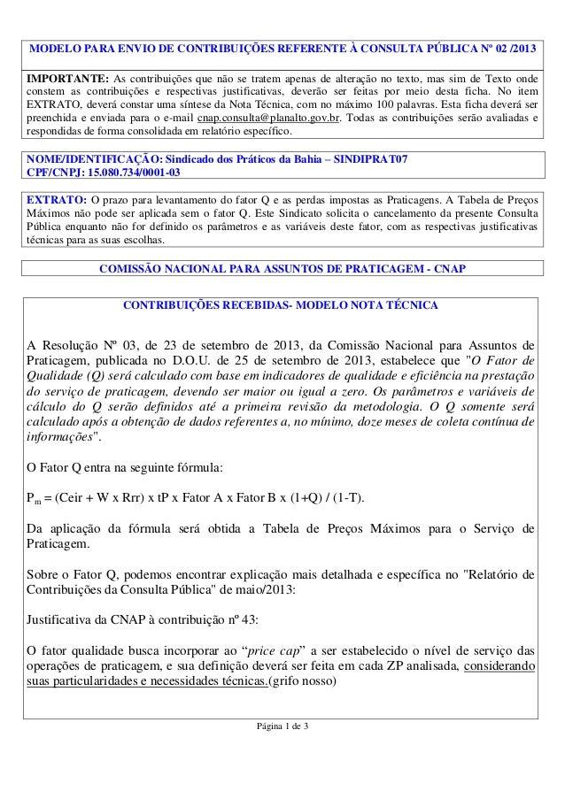 MODELO PARA ENVIO DE CONTRIBUIÇÕES REFERENTE À CONSULTA PÚBLICA Nº 02 /2013 IMPORTANTE: As contribuições que não se tratem...