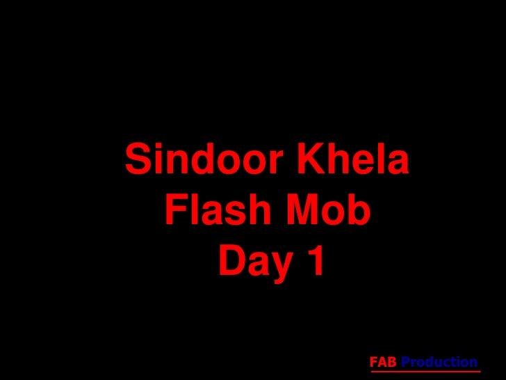 by <br />Sindoor Khela Flash Mob  Day 1 <br />