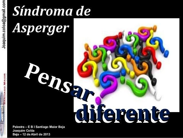 Joaquim.coloa@gmail.com                          Síndroma de                          Asperger                            ...
