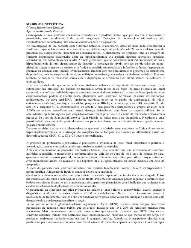 SÍNDROME NEFRÓTICAGianna Mastroianni KirsztajnAparecido Bernardo PereiraCorresponde a uma síndrome edematosa secundária a ...